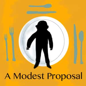 "tablesetting complete with forks, knives, and spoons, and a baby on the plate in the center above the words ""A Modest Proposal"""