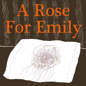 "outline of a rose resting on a pillow below the title ""A Rose for Emily"""